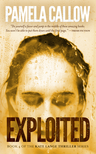 EXPLOITED, Book #4 of the Kate Lange Thriller Series